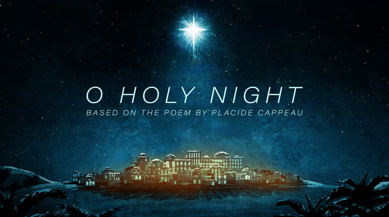The Amazing Story of 'O Holy Night'   Following God: The Grand Adventure